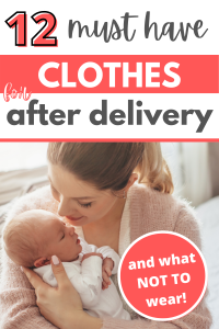 12 must have after delivery clothes