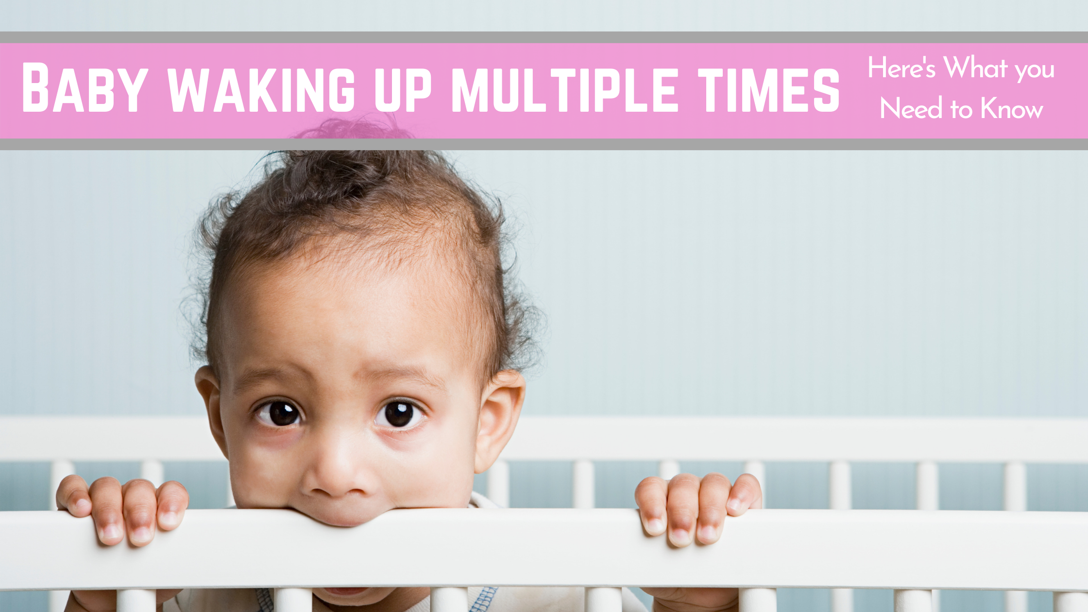 Baby Waking Up Multiple Times a Night: here's what you need to know