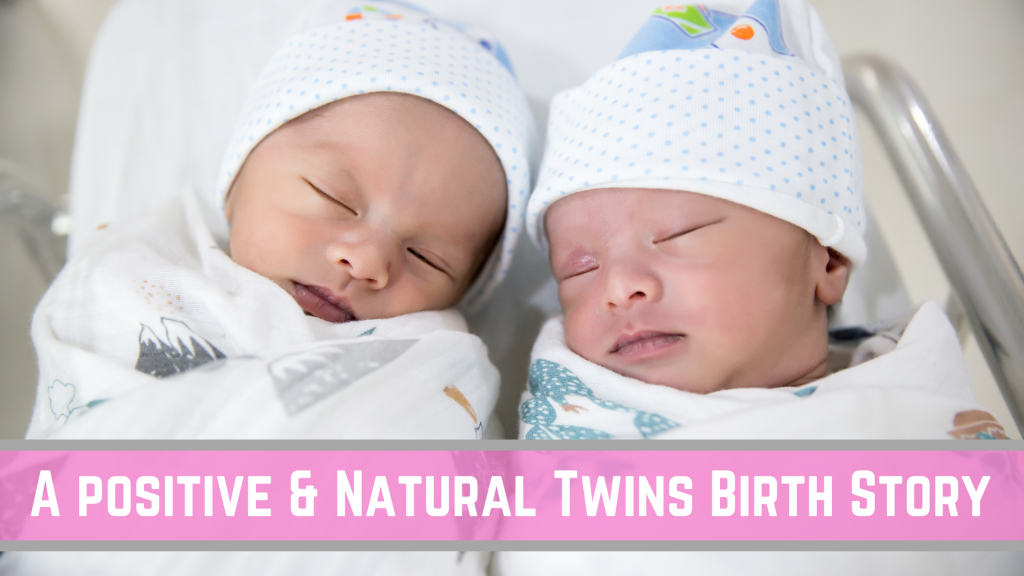 positive and natural twins birth story