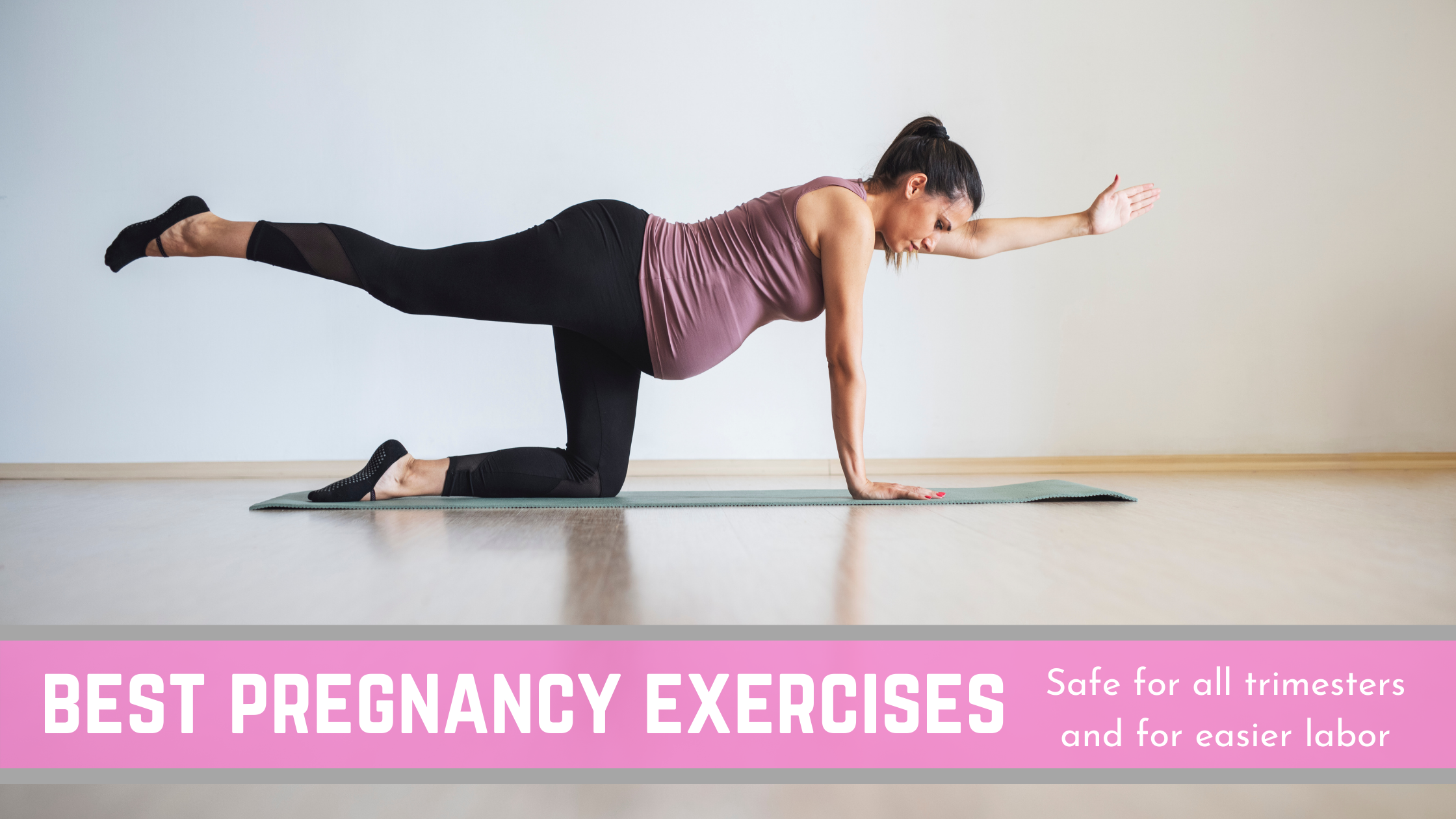 Best Pregnancy & Antenatal Exercises safe for all Trimesters (and for easier labor!)