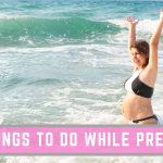 20+ Fun Things to do while Pregnant