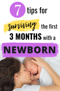 7 tips for surviving the first 3 months with a newborn