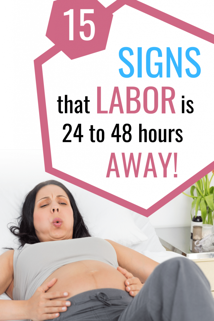 15 signs that labor is 24 to 48 hours away