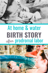 at home and water birth after prodromal labor