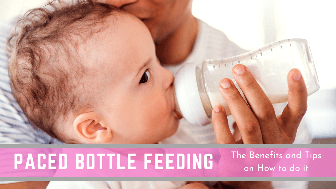 Paced Bottle Feeding: Benefits and Tips on How to do it right