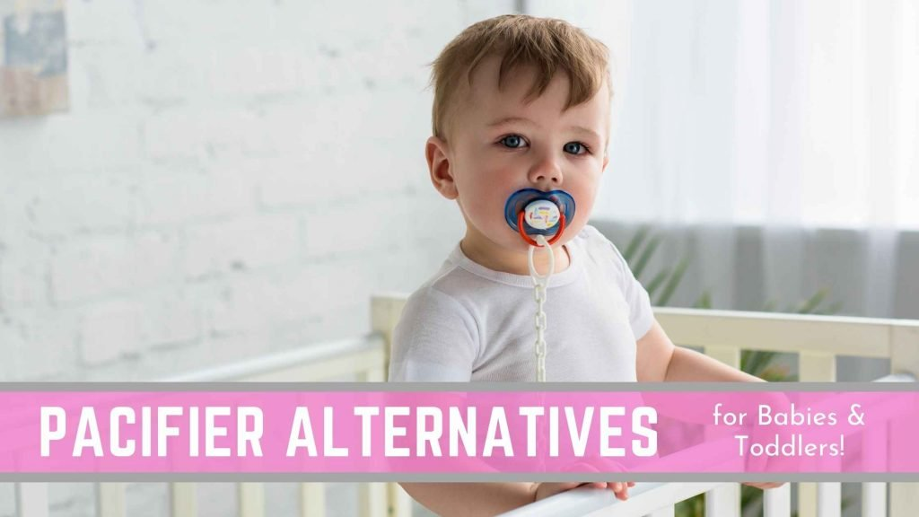 pacifier alternatives for babies and toddlers
