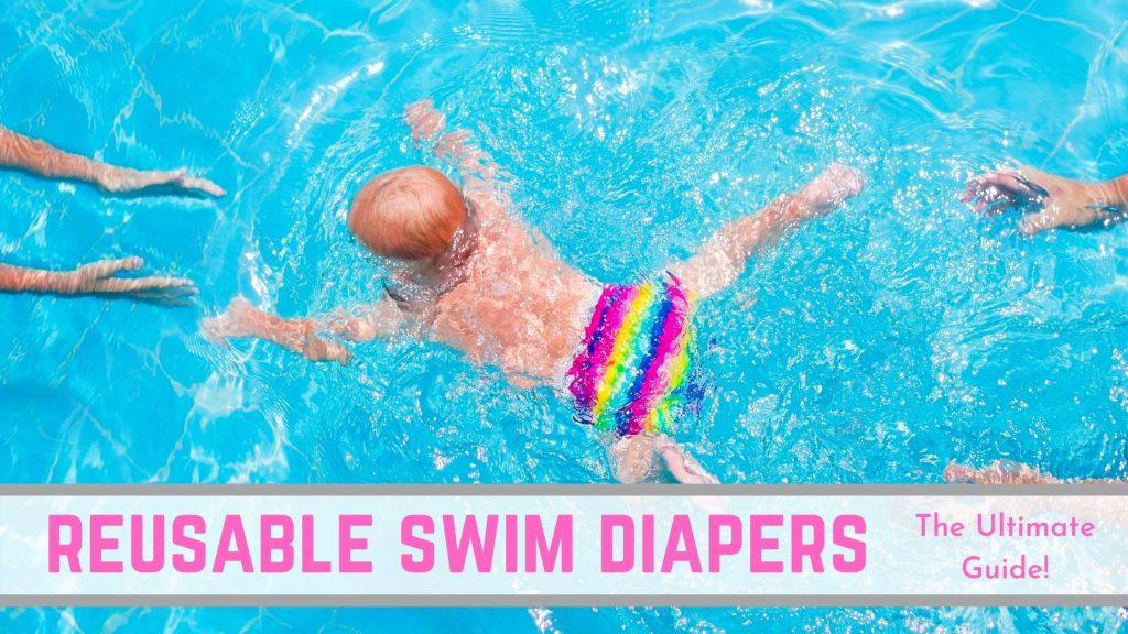 how to use reusable swim diapers - the ultimate guide