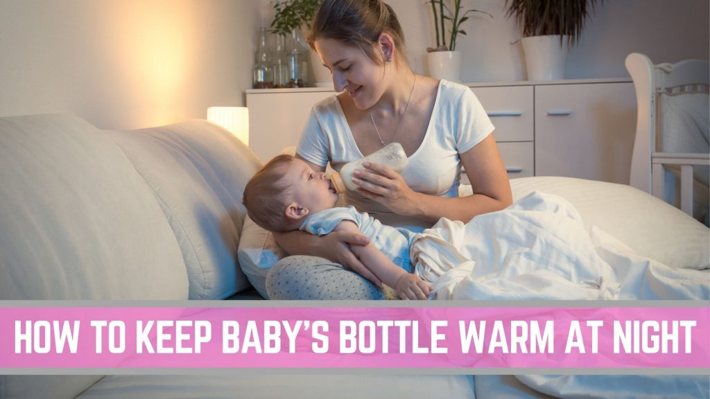 how to keep baby bottle warm at night