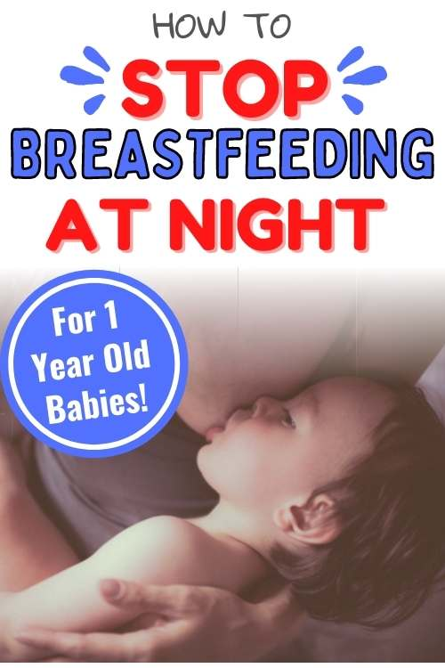 how to stop breastfeeding 1 year old at night