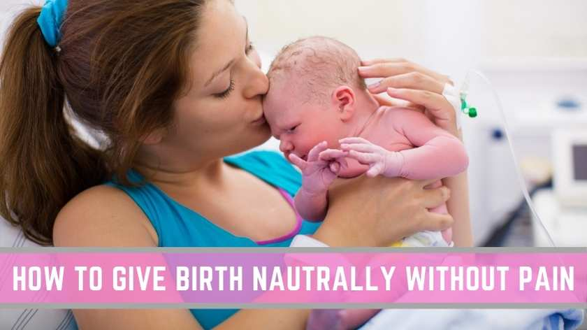 how to give birth naturally without pain
