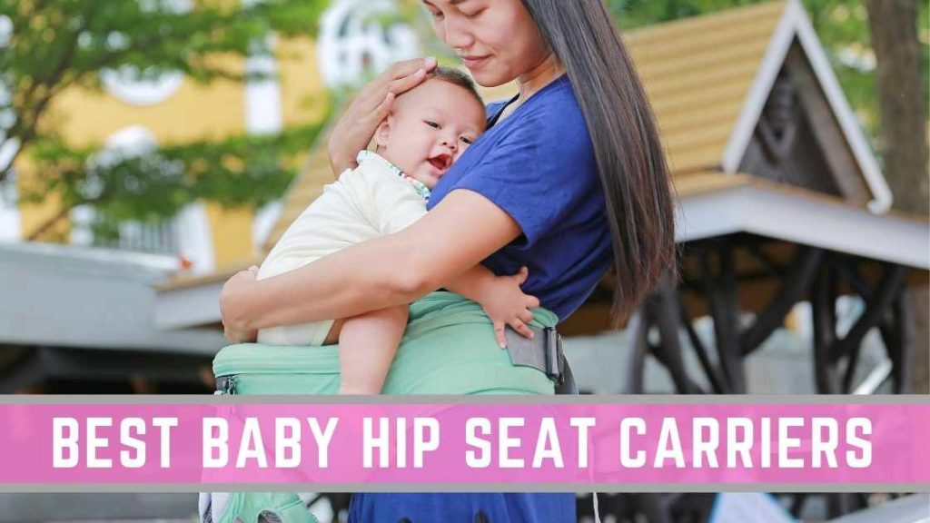 Best baby hip seat carriers